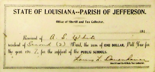 "An image of a receipt. The receipt reads ""State of Louisiana—Parish of Jefferson. Office of Sherriff and Tax Collector. Received of A. S. White resident of [sic] Ward, the sum of one dollar, poll tax for the year 1917 for the support of public schools""."